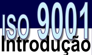 ABNT NBR ISO 9001:2008 - Sistemas de gestão da qualidade - Requisitos - 0. Introdução