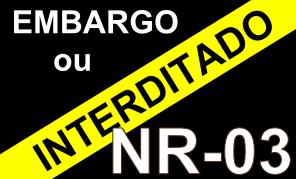 NR-03 – Embargo ou Interdição